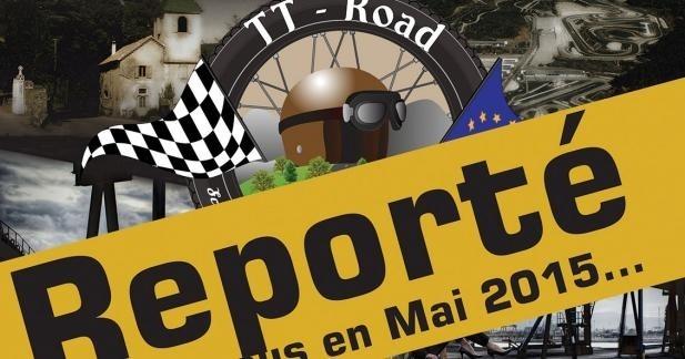 Le 1er TT-ROAD reporté à 2015