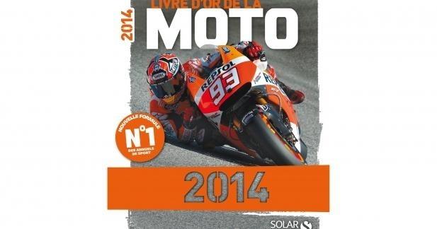 Le Livre d'or de la moto 2014 vient de sortir !