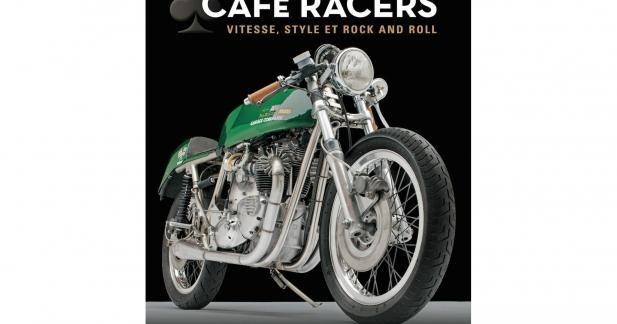 """Livre """"Café Racers"""" : vitesse, style et rock'n roll !"""