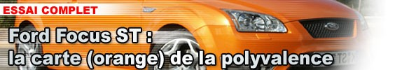 Essai Ford Focus ST : la carte (orange) de la polyvalence