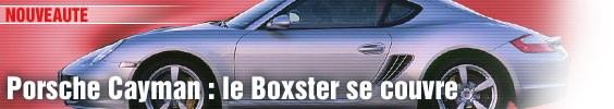 Porsche Cayman : le Boxster se couvre