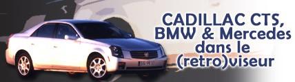 Cadillac CTS, BMW & Mercedes dans le (retro)viseur
