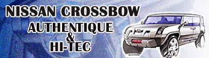 Nissan Crossbow : Authentique Hi-Tec