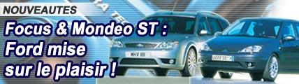 Focus ST 170 et Mondeo ST 220 : Ford mise sur le plaisir