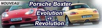 Porsche Boxster Evolution vs Révolution
