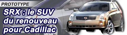 SRX le SUV du renouveau pour Cadillac