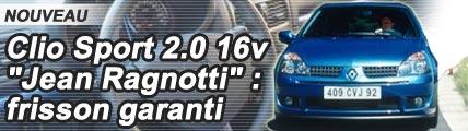 Clio Sport 2.0 16V « Jean Ragnotti » : frisson garanti