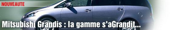 Mitsubishi Grandis : la gamme s'aGrandit ...