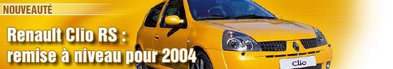 Renault Clio RS : remise à niveau pour 2004