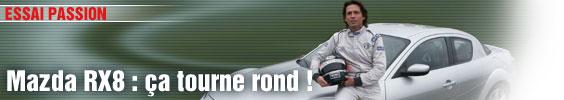 Essai Passion/ Mazda RX8 : ça tourne rond !