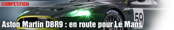 Aston Martin DBR9 : en route pour Le Mans
