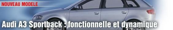 Présentation/ Audi A3 Sportback : fonctionnelle et dynamique