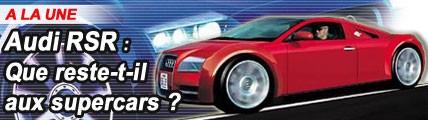 Audi RSR : que reste-t-il aux supercars ?