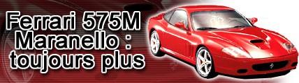 Ferrari 575 M Maranello : toujours plus