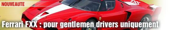 Ferrari FXX : pour gentlemen drivers uniquement