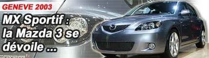 MX Sportif : la Mazda3 se dévoile ...