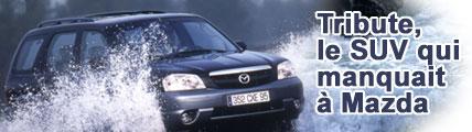 Tribute, le SUV qui manquait à Mazda