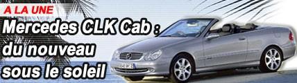 Mercedes CLK Cabriolet : à consommer au soleil
