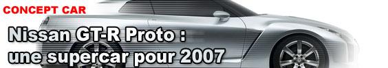 Nissan GT-R Proto : une supercar pour 2007