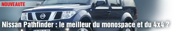 Nissan Pathfinder : le meilleur du monospace et du 4x4 ?