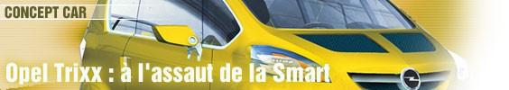 Opel Trixx : à l'assaut de la Smart