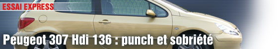 Essai Express/ Peugeot 307 Hdi 136 : punch et sobriété