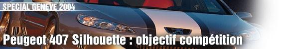 Peugeot 407 Silhouette : objectif compétition