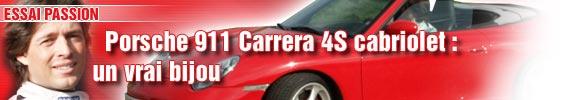 Essai Passion/ Porsche 911 Carrera 4S cabriolet : un vrai bijou