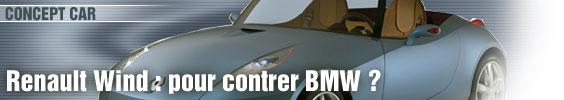 Renault Wind : pour contrer BMW ?