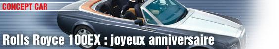 Rolls-Royce 100EX : joyeux anniversaire