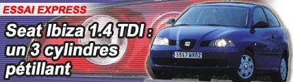 Seat Ibiza 1,4l Tdi : un 3 cylindres pétillant