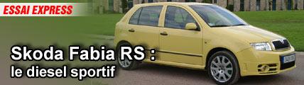 Essai Express/ Skoda Fabia RS : le diesel sportif
