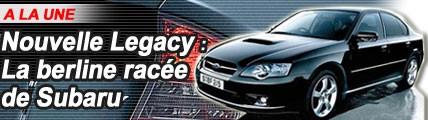 Nouvelle Legacy : la berline racée de Subaru