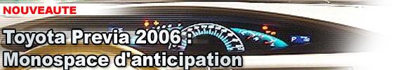 Toyota Previa de 2006 : monospace d'anticipation