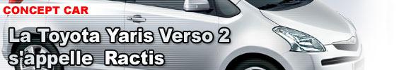 La Toyota Yaris Verso 2 s'appelle Ractis
