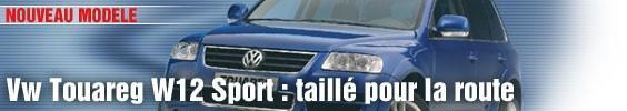 Volkswagen Touareg W12 Sport : taillé pour la route