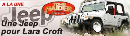 Wrangler Tomb Raider : une Jeep pour Lara Croft