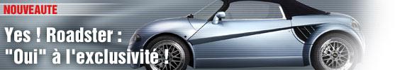 Yes! Roadster : Oui à l'exclusivité !