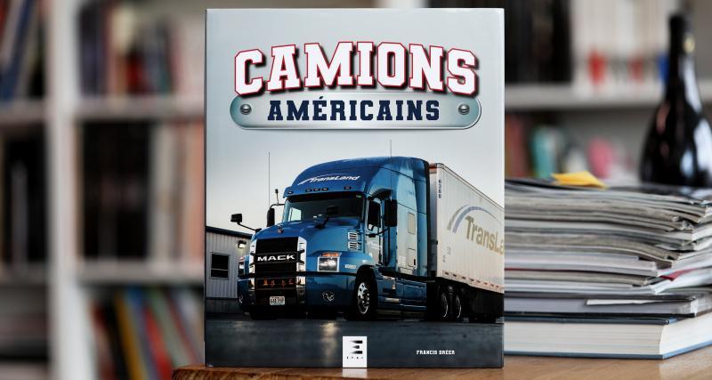 Camions Américains : le livre poids lourd